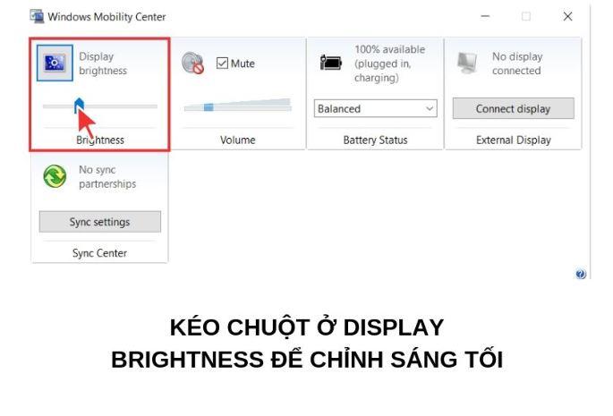 Công cụ Windows Mobility Center tích hợp tính năng điều chỉnh độ sáng màn hình